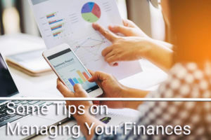 Some Tips on Managing Your Finances