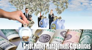 The Rewards of Great Money Management Capabilities